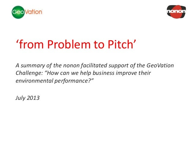 NSC Insights Generation Service 'from Problem to Pitch' A summary of the nonon facilitated support of the GeoVation Challe...