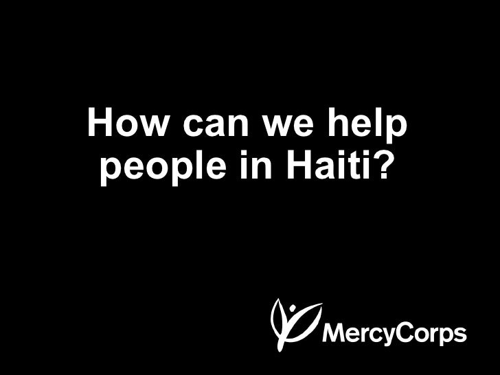 How can we help people in Haiti?