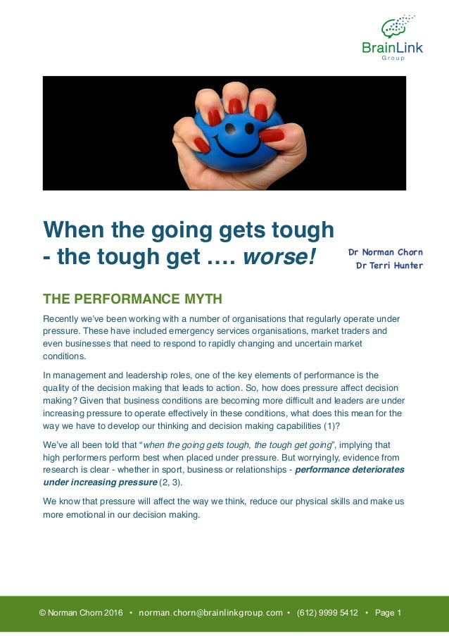 When the going gets tough - the tough get …. worse! THE PERFORMANCE MYTH Recently we've been working with a number of orga...