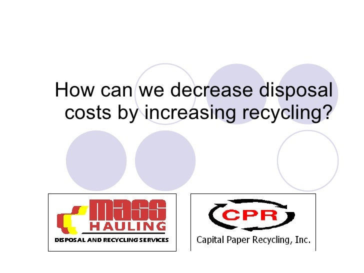 How can we decrease disposal costs by increasing recycling?