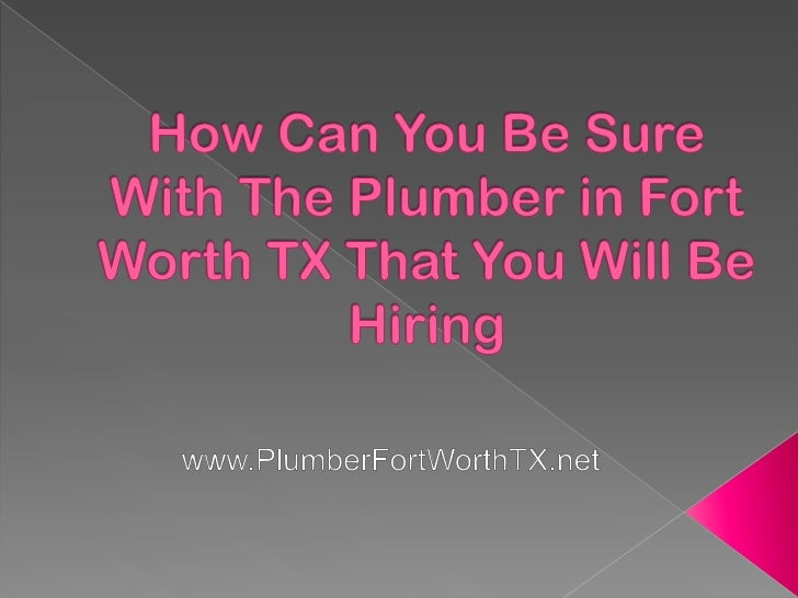 There are a lot of things that you need to considerif you want to find the best plumber in Fort WorthTX, but this article ...