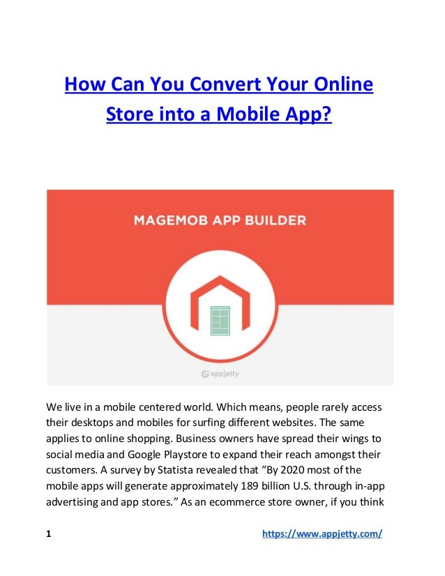 How Can You Convert Your Online Store into a Mobile App? We live in a mobile centered world. Which means, people rarely ac...