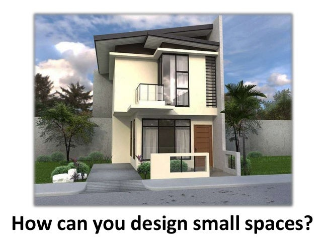 How can you design small spaces?