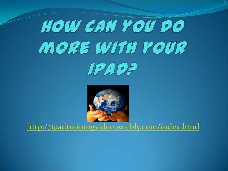 http://ipadtrainingvideo.weebly.com/index.html