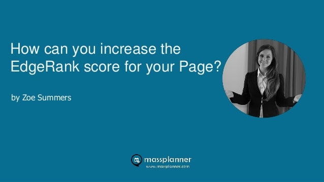 How can you increase the EdgeRank score for your Page? by Zoe Summers