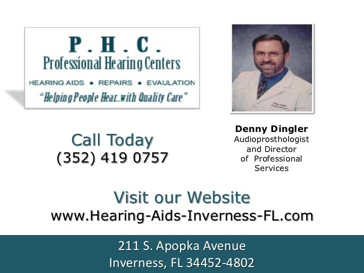 Denny Dingler  Call Today               Audioprosthologist                             and Director(352) 419 0757         ...