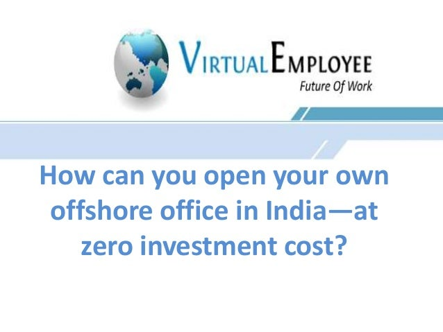 How can you open your own  offshore office in India—at  zero investment cost?