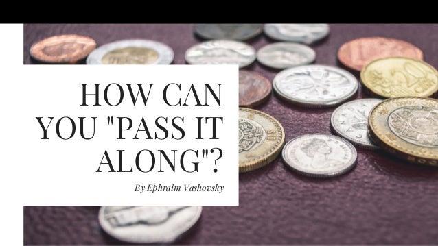 "HOW CAN YOU ""PASS IT ALONG""? By Ephraim Vashovsky"