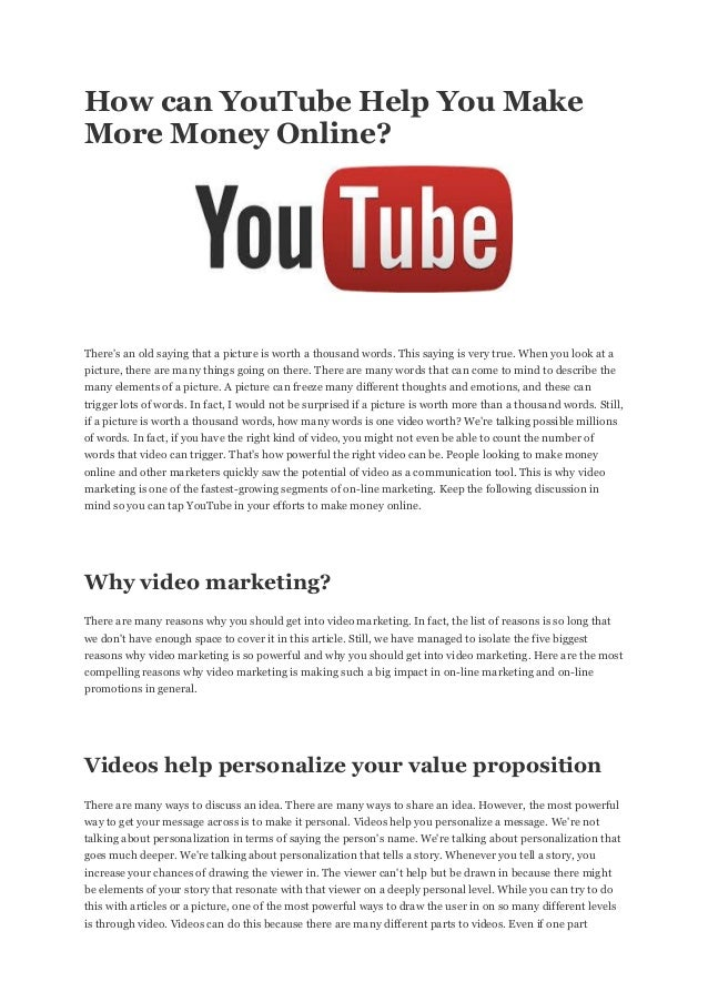 How can YouTube Help You Make More Money Online? There's an old saying that a picture is worth a thousand words. This sayi...