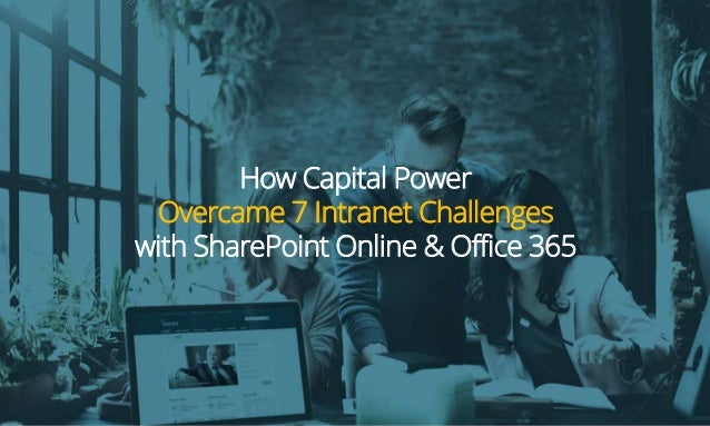 How Capital Power Overcame 7 Intranet Challenges with SharePoint Online & Office 365