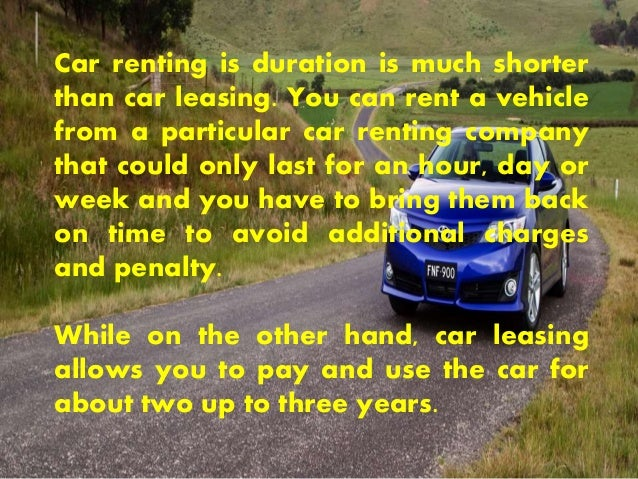 What Is The Difference Between Leasing And Renting A Car