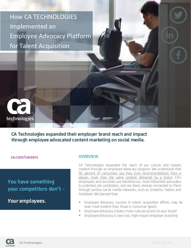 CASE STUDYCA Technologies CA Technologies expanded their employer brand reach and impact through employee advocated conten...