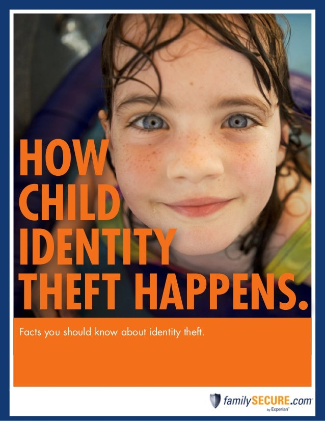How child identity theft happens. Facts you should know about identity theft.