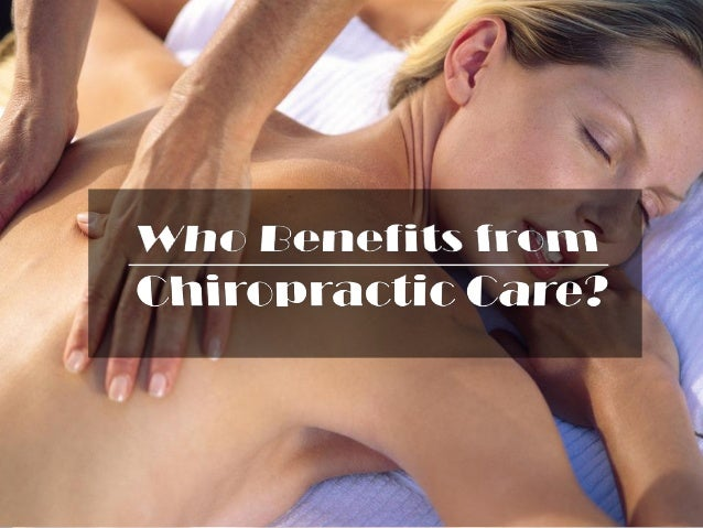 How chiropractic Care Can Benefit You Slide 2