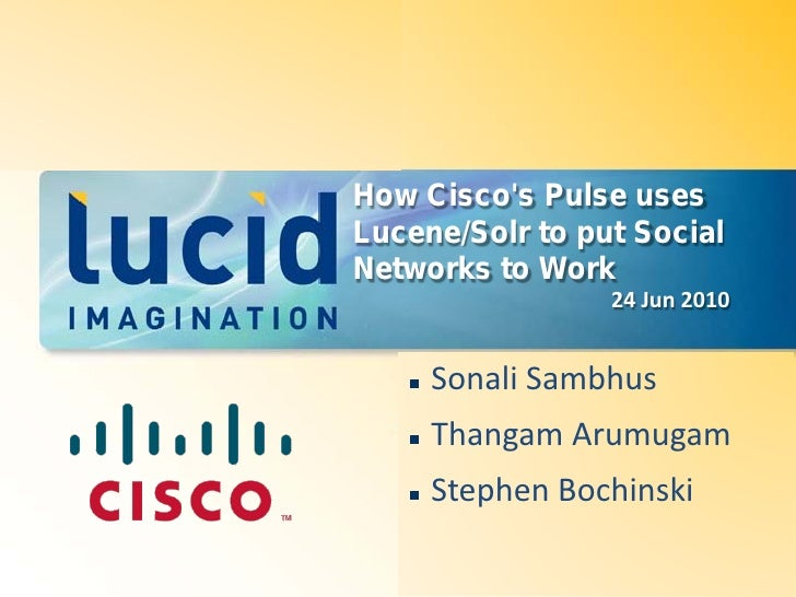 How cisco's pulse uses lucene solr to put social networks to work