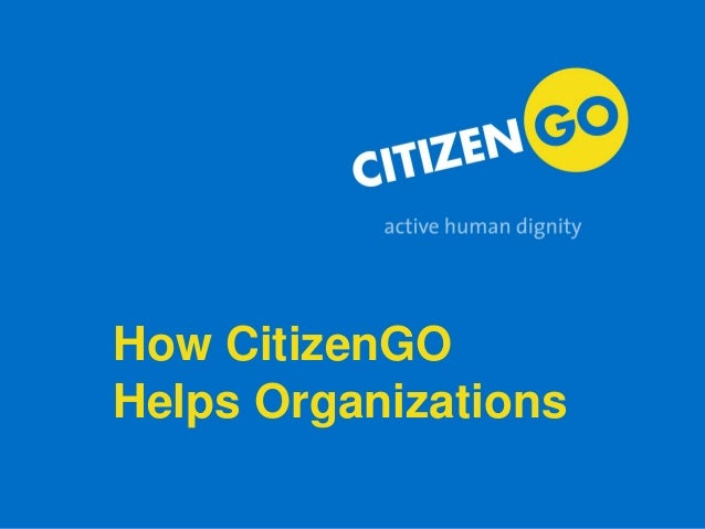 How CitizenGO Helps Organizations