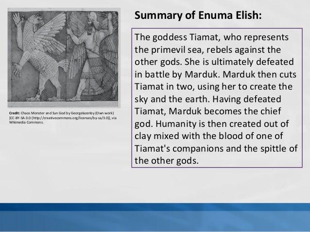 enuma elish summary Enuma elish (the babylonian epic of creation) babylonian creation epic (alternate title) enūma eliš (akkadian title.