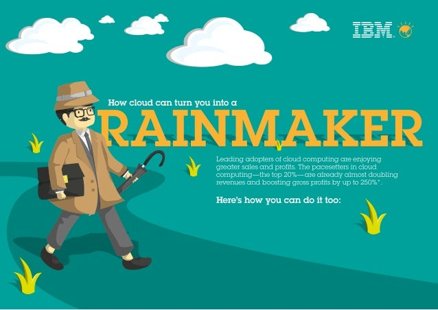 How cloud can turn you into a rainmaker
