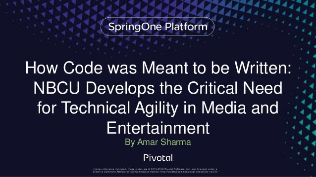 How Code was Meant to be Written: NBCU Develops the Critical Need for Technical Agility in Media and Entertainment By Amar...