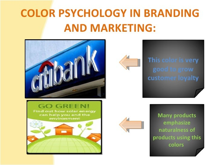 COLOR PSYCHOLOGY IN BRANDING AND MARKETING: This color is very good to grow customer loyalty Many products emphasize natur...