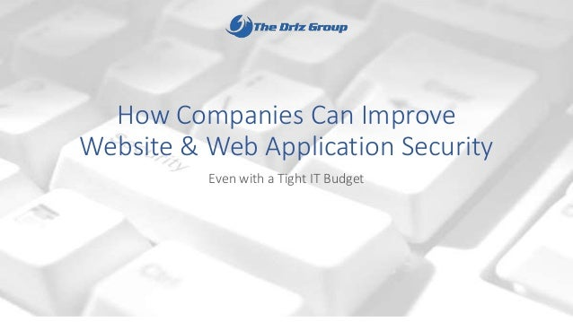 How Companies Can Improve Website & Web Application Security Even with a Tight IT Budget