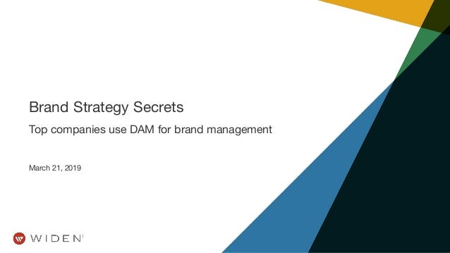 Brand Strategy Secrets Top companies use DAM for brand management March 21, 2019