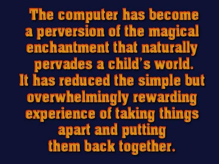 How computers make kids dumb