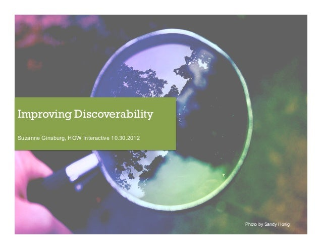 Improving DiscoverabilitySuzanne Ginsburg, HOW Interactive 10.30.2012                                               Photo ...