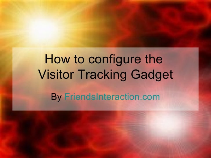 How to configure the  Visitor Tracking Gadget By  FriendsInteraction.com