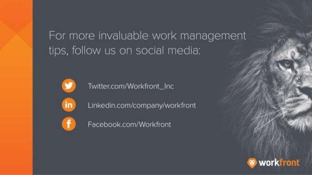 For more invaluable work management tips, follow us on social media: Twitter.com/Workfront_Inc Linkedin.com/company/workfr...
