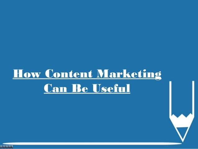 How Content Marketing Can Be Useful