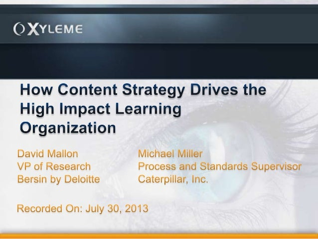 2 Content Mastery and the High-Impact Learning Organization David Mallon, VP Research, Bersin by Deloitte, Deloitte Consul...