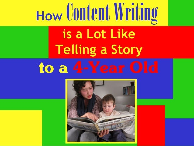 How ContentWriting is a Lot Like Telling a Story to a 4-Year Old