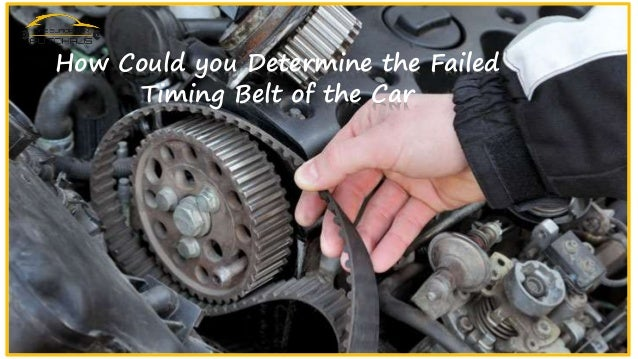 Car Timing Belt >> How Could You Determine The Failed Timing Belt Of The Car