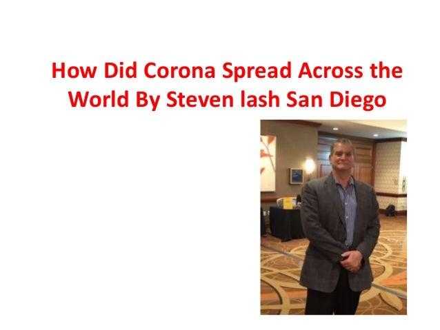 How Did Corona Spread Across the World By Steven lash San Diego