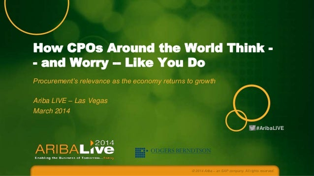How CPOs Around the World Think - and Worry -- Like You Do Procurement's relevance as the economy returns to growth Ariba ...