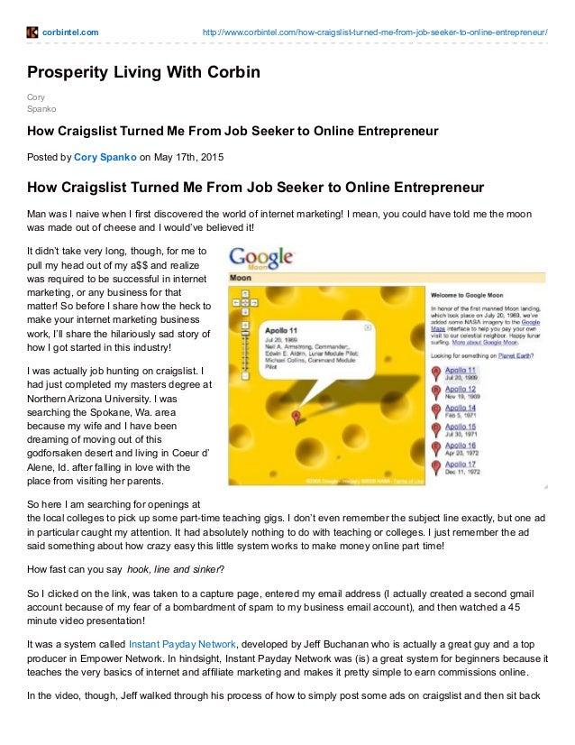 corbintel.com http://www.corbintel.com/how-craigslist-turned-me-from-job-seeker-to-online-entrepreneur/ Cory Spanko Prospe...