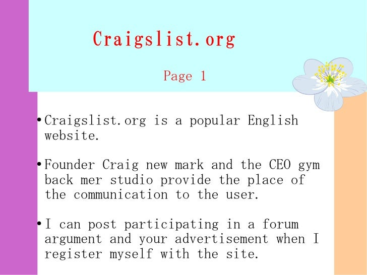 Craigslist.org                     Page 1  ●   Craigslist.org is a popular English     website. ●   Founder Craig new mark...