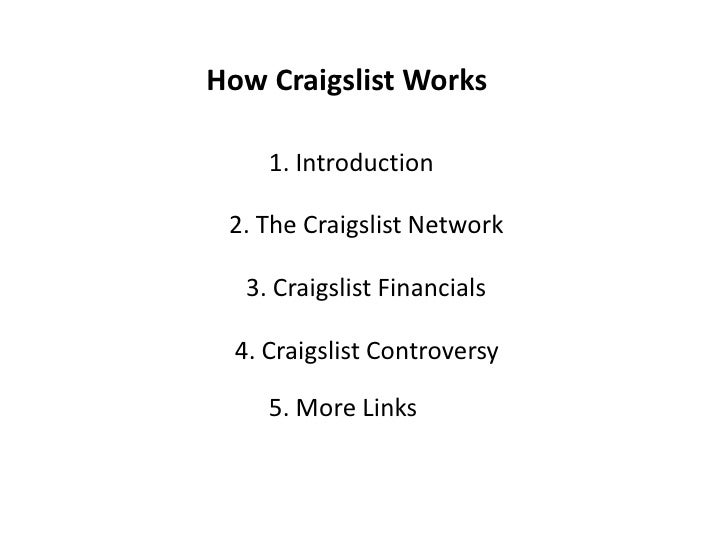 How Craigslist Works       1. Introduction   2. The Craigslist Network     3. Craigslist Financials    4. Craigslist Contr...