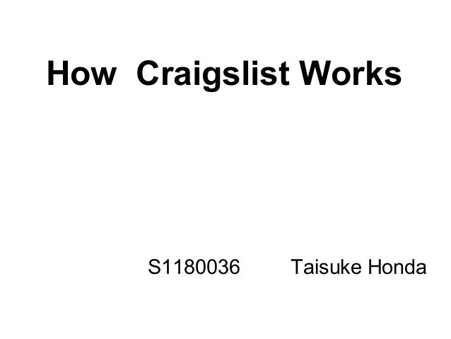 S1180036 Taisuke HondaHow Craigslist Works