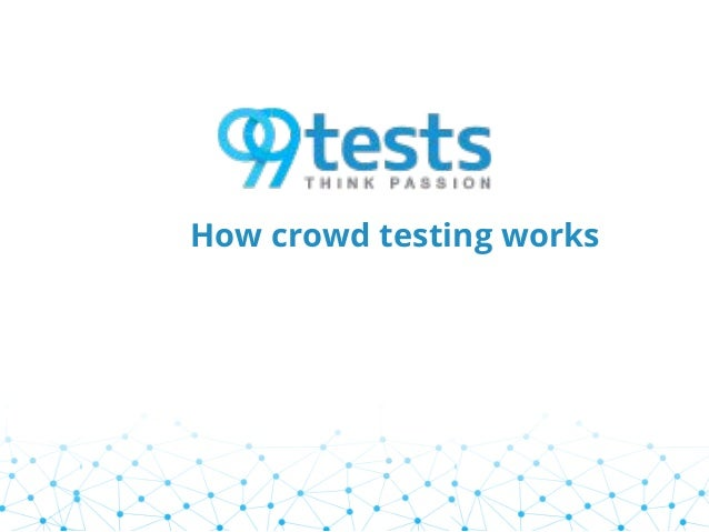How crowd testing works