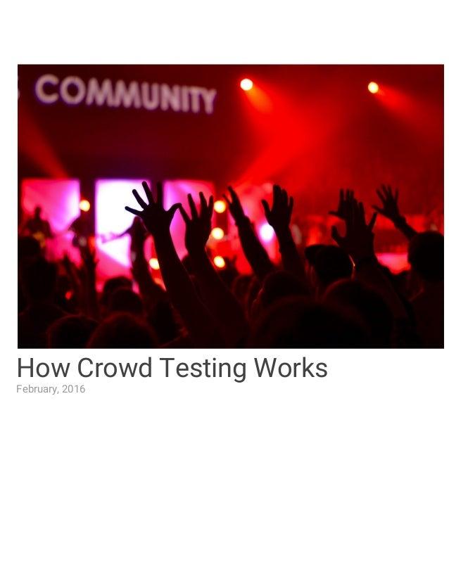 How Crowd Testing Works February, 2016