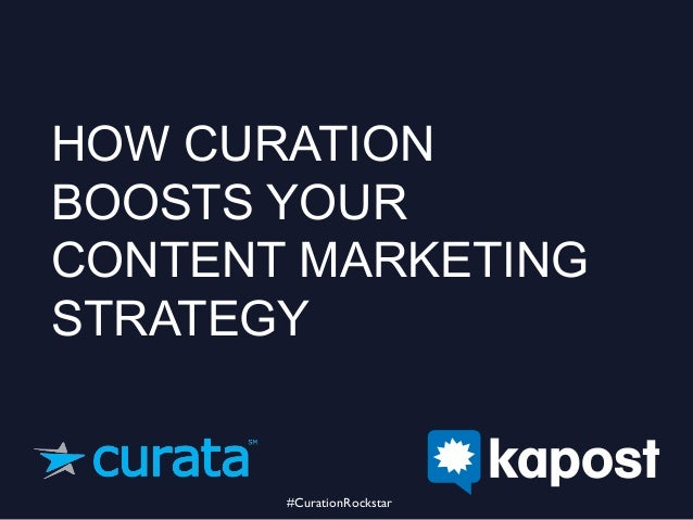 HOW CURATION BOOSTS YOUR CONTENT MARKETING STRATEGY #CurationRockstar