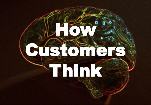 Consilium | s a l e s t r a n s f o r m a t i o n | How Customers Think