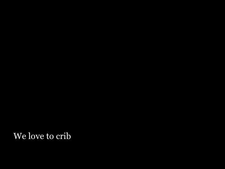 We love to crib