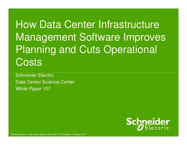 How Data Center Infrastructure  Management Software Improves  Planning and Cuts Operational  Costs  Schneider Electric  Da...