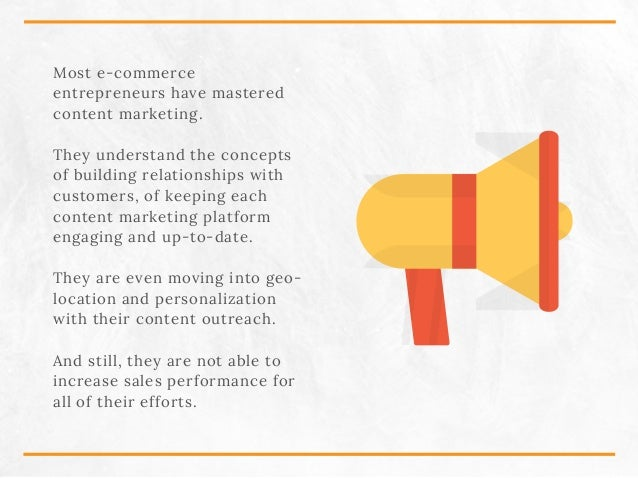 Most e-commerce entrepreneurs have mastered content marketing. They understand the concepts of building relationships with...