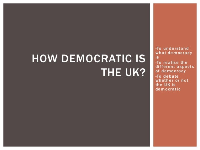 is the uk political system democratic The uk has many political parties, which are represented in the house of commons and the house of lords.