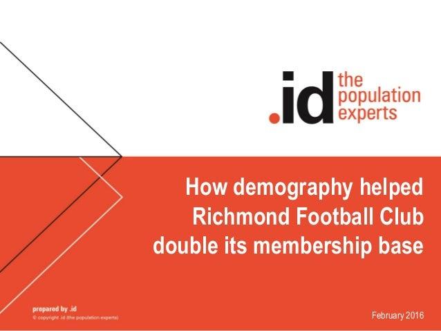 How demography helped Richmond Football Club double its membership base February 2016