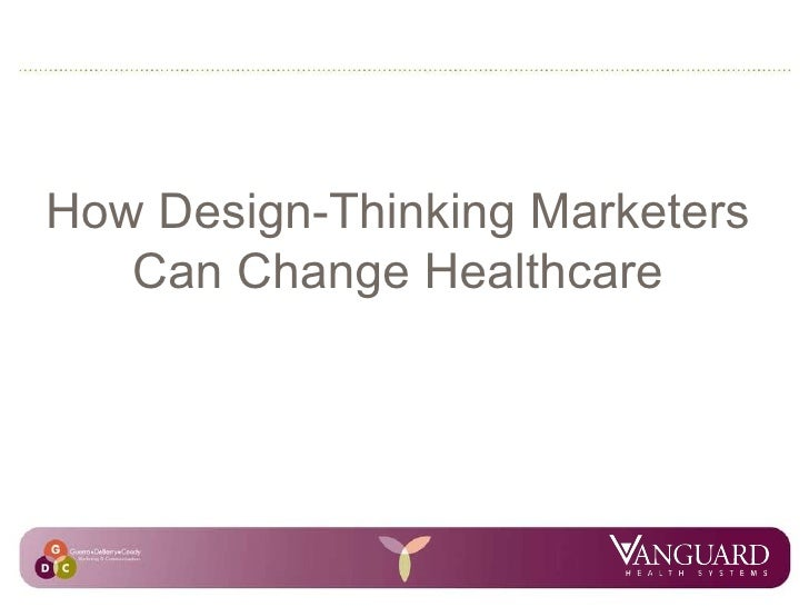 How Design-Thinking Marketers Can Change Healthcare